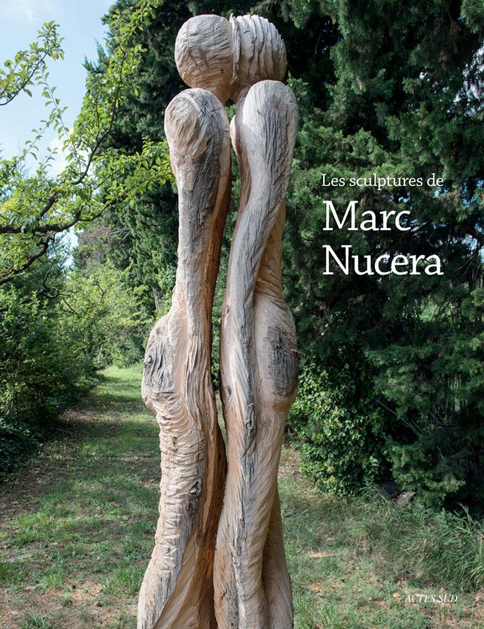 Les scultpures de Marc Nucera - Acte-Sud - 2020